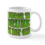 I SWear to Drunk I'm Not God Shamrock Mug