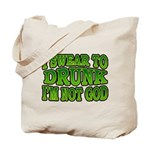 I SWear to Drunk I'm Not God Shamrock Tote Bag