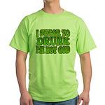 I SWear to Drunk I'm Not God Shamrock Green T-Shir