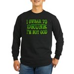 I SWear to Drunk I'm Not God Shamrock Long Sleeve