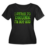 I SWear to Drunk I'm Not God Shamrock Women's Plus