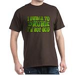 I SWear to Drunk I'm Not God Shamrock Dark T-Shirt