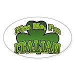 Kiss Me I'm Italian Shamrock Oval Sticker