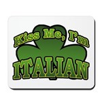 Kiss Me I'm Italian Shamrock Mousepad