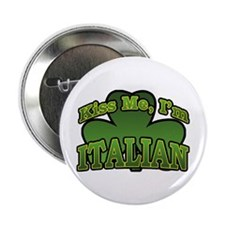 "Kiss Me I'm Italian Shamrock 2.25"" Button"