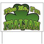 Kiss Me I'm Italian Shamrock Yard Sign