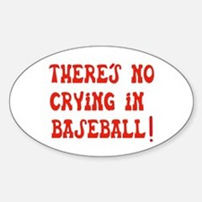 No Crying in Baseball Oval Decal