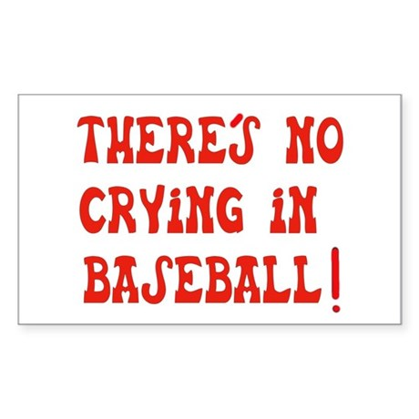 No Crying in Baseball Rectangle Sticker