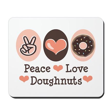Peace Love Doughnuts Donut Mousepad