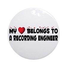 Belongs To A Recording Engineer Ornament (Round)