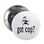 Got Cop? Button