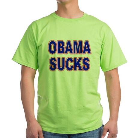 Obama Sucks Green T-Shirt