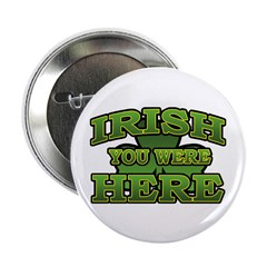 "Irish You Were Here Shamrock 2.25"" Button (10 pack"