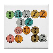 THIZZ IZ WUT IT IZ -- T-SHIRT Tile Coaster