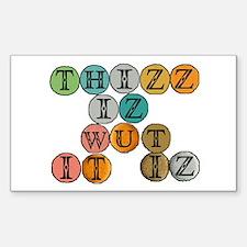 THIZZ IZ WUT IT IZ -- T-SHIRT Sticker (Rectangular