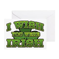 I Wish You Were Irish Shamrock Greeting Card