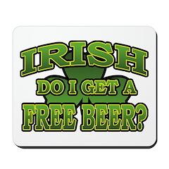 Irish Do I Get a Free Beer Shamrock Mousepad