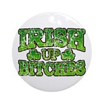 Distressed Drink Up Bitches Shamrock Ornament (Rou