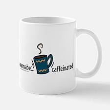 wannabe...caffeinated Mug
