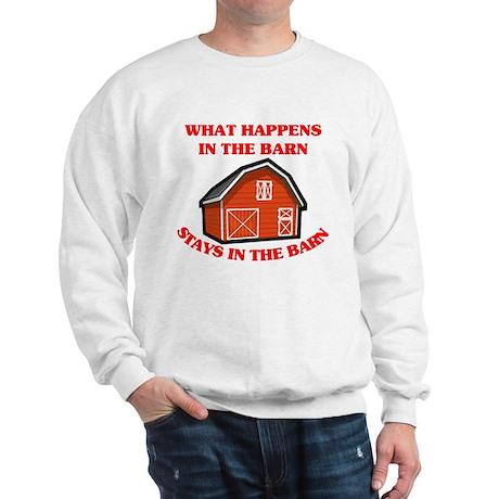 What Happens In The Barn... Sweatshirt