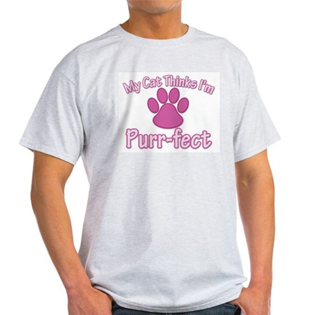 Cat Thinks I'm Purr-fect Light T-Shirt