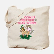 My Cow Is Prettier Tote Bag