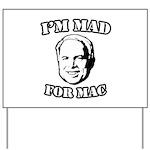 I'm mad for Mac Yard Sign