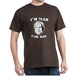 I'm mad for Mac Dark T-Shirt