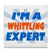 Im a whittling expert Tile Coaster