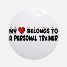 Belongs To A Personal Trainer Ornament (Round)