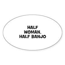 half woman, half Banjo Oval Decal