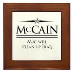 McCain / Mac will clean up Iraq Framed Tile