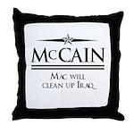 McCain / Mac will clean up Iraq Throw Pillow