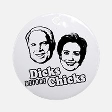 Dicks before Chicks Ornament (Round)