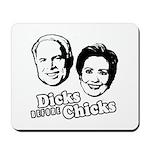 Dicks before Chicks Mousepad