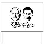 Vote Mac Not Black Yard Sign