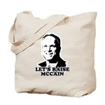 Let's raise McCain Tote Bag