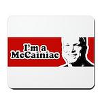 I'm a McCainiac Mousepad