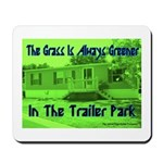 Grass is Always Greener Mousepad
