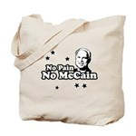 No pain no McCain Tote Bag