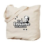I'm insane for McCain Tote Bag