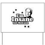 I'm insane for McCain Yard Sign