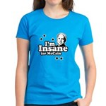 I'm insane for McCain Women's Dark T-Shirt