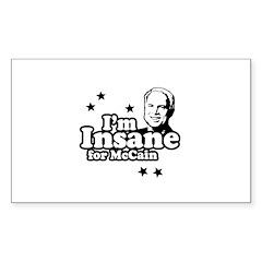 I'm insane for McCain Rectangle Sticker