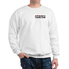 Belongs To A Paintball Player Sweatshirt