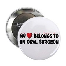 "Belongs To An Oral Surgeon 2.25"" Button"