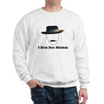 I Drink Your Milkshake Sweatshirt
