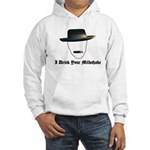 I Drink Your Milkshake Hooded Sweatshirt