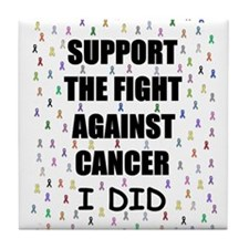 support the fight against cancer Tile Coaster
