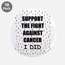 "support the fight against cancer 3.5"" Button (10 p"